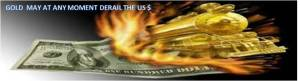 Image - Gold derails the US $ and US Economy