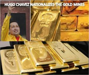 Image - Hugo Chavez Nationalises the Gold Mines